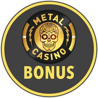 metal casino bonus